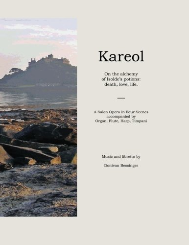 9781484011690: Kareol: On the alchemy of Isolde's potions: A salon opera in full-score