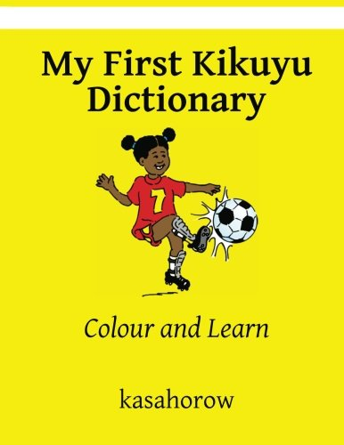 9781484012864: My First Kikuyu Dictionary: Colour and Learn