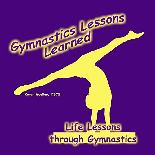 9781484013021: Gymnastics Lessons Learned: Life Lessons through Gymnastics