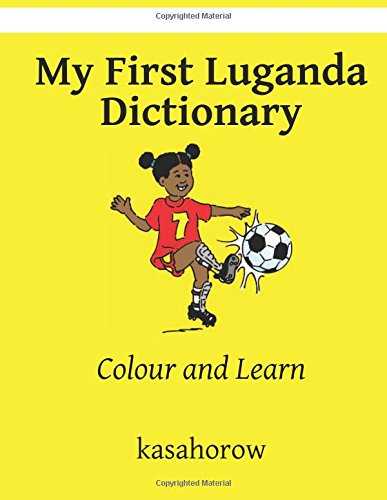 9781484013052: My First Luganda Dictionary: Colour and Learn