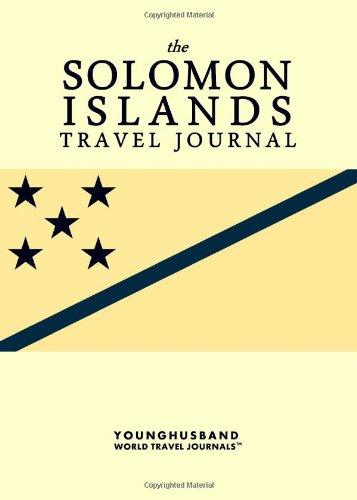 The Solomon Islands Travel Journal: Younghusband World Travel