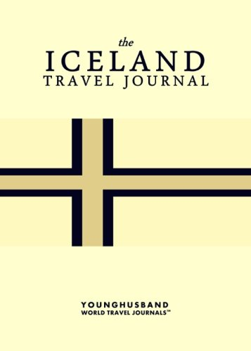 The Iceland Travel Journal: Younghusband World Travel