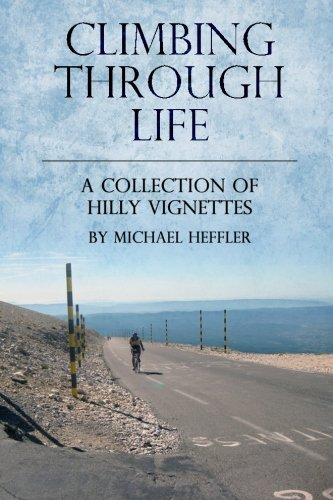 9781484015544: Climbing Through Life: A Collection of Hilly Vignettes