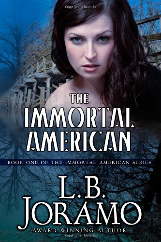 The Immortal American (The Immortal American Series): Joramo, L.B.