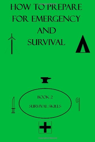 9781484018088: How to Prepare for Emergency & Survival .. Book 2 Survival Skills