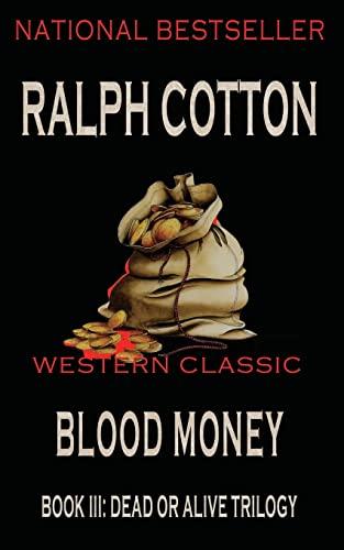 9781484018453: Blood Money (Dead or Alive Trilogy) (Volume 3)