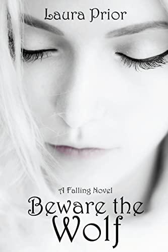 Beware the Wolf (Falling): Prior, Laura
