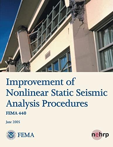 Improvement of Nonlinear Static Seismic Analysis Procedures (FEMA 440): Agency, Federal Emergency ...