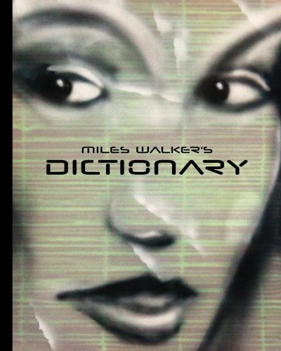 Miles Walker's Dictionary: Surreal art and poetry (1484019520) by Walker, Miles