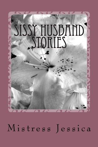 Sissy Husband Stories: Jessica, Mistress