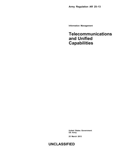 9781484019672: Army Regulation AR 25-13 Information Management Telecommunications and Unified Capabilities 25 March 2013