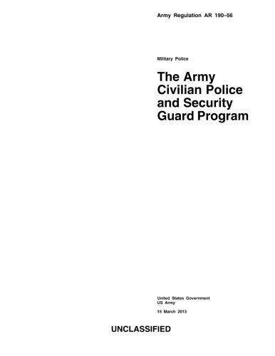 9781484020258: Army Regulation AR 190-56 Military Police The Army Civilian Police and Security Guard Program 15 March 2013