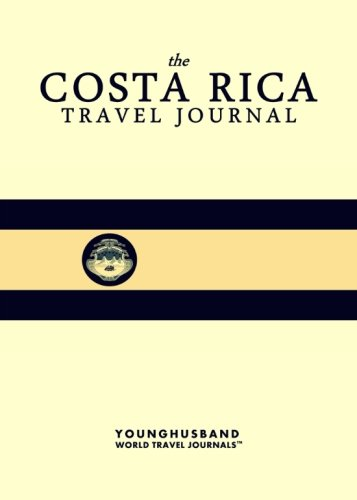 The Costa Rica Travel Journal: Younghusband World Travel