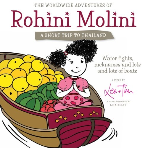 9781484022092: The Worldwide Adventures of Rohini Molini...A Short Trip to Thailand: 4