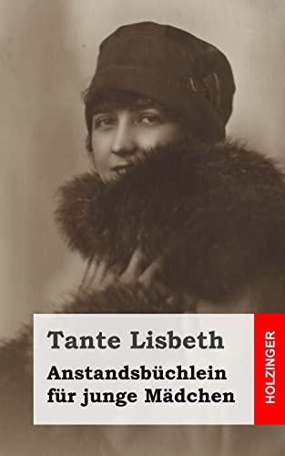 Anstandsbuchlein Fur Junge Madchen: Lisbeth, Tante