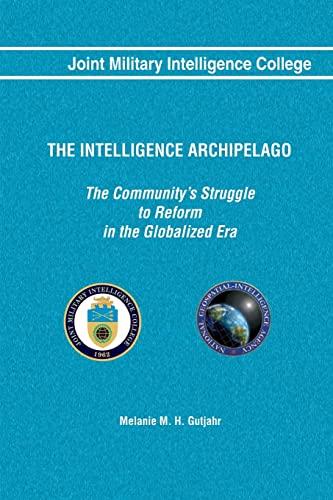 9781484023617: The Intelligence Archipelago: The Community's Struggle to Reform in the Globalized Era