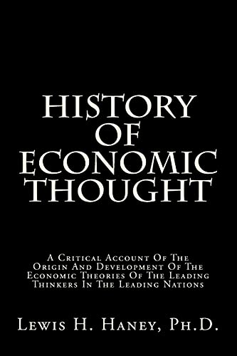 9781484024263: History Of Economic Thought: A Critical Account Of The Origin And Development Of The Economic Theories Of The Leading Thinkers In The Leading Nations