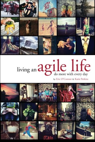 9781484025284: Living An Agile Life: Do More With Every Day