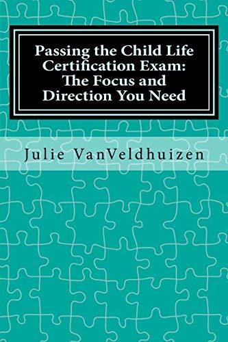 vanveldhuizen julie - passing child life certification exam - AbeBooks