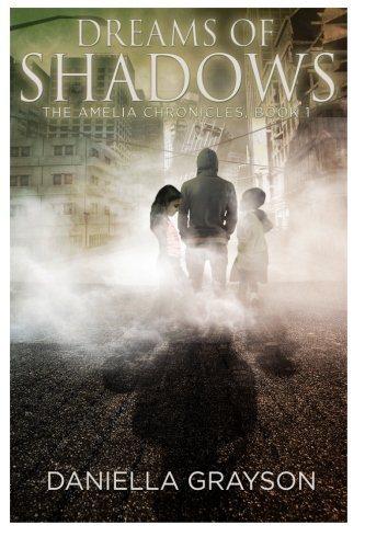 9781484026892: Dreams Of Shadows: The Amelia Chronicles, Book I
