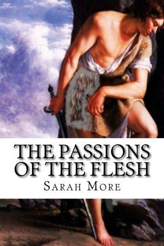 9781484028308: The passions of the flesh: King David, Bathsheba, and Mary Magdelene