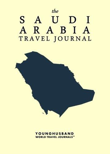 The Saudi Arabia Travel Journal: Younghusband World Travel