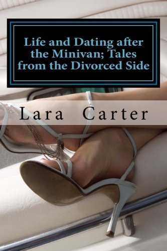 9781484028957: Life and Dating after the Minivan; Tales from the Divorced Side