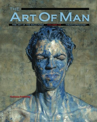 9781484029121: The Art of Man - Volumes 1 through 6: Special Soft Cover Collection - Fine Art of the Male Form