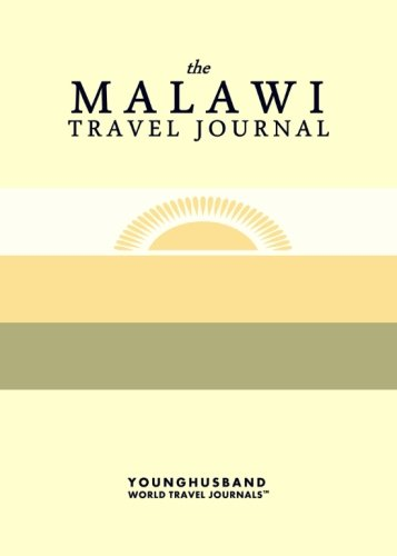 The Malawi Travel Journal: Younghusband World Travel