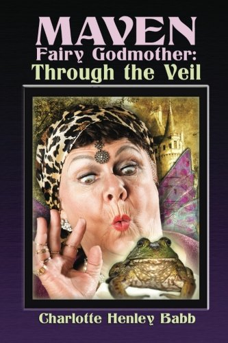 9781484031483: Maven Fairy Godmother: Through the Veil