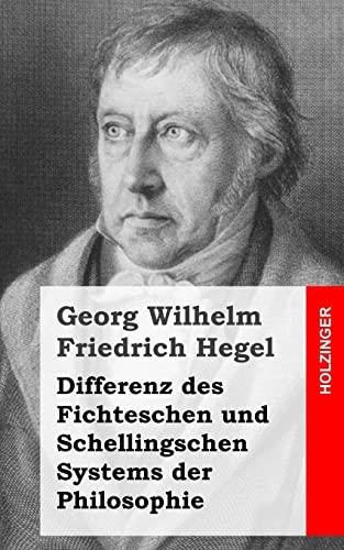 Differenz des Fichteschen und Schellingschen Systems der Philosophie (German Edition) (9781484031780) by Georg Wilhelm Friedrich Hegel