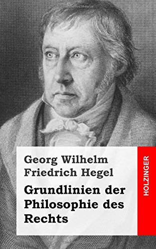 Grundlinien der Philosophie des Rechts (German Edition) (9781484031919) by Hegel, Georg Wilhelm Friedrich