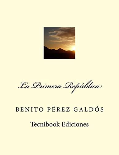 9781484032138: La Primera Republica (Spanish Edition)