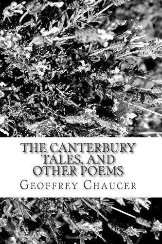 9781484033616: The Canterbury Tales, and Other Poems