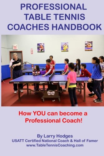 Professional Table Tennis Coaches Handbook: Hodges, Larry