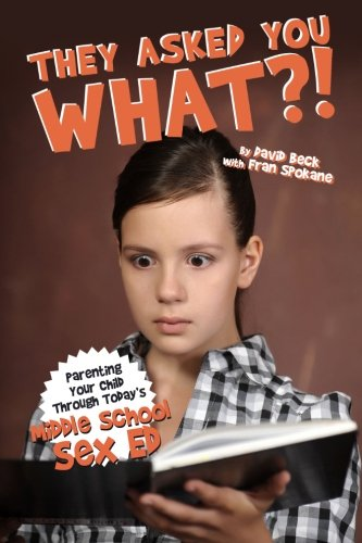 9781484034637: They Asked You What?!: Middle School Sex Ed.