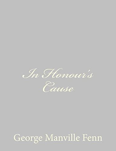 In Honour's Cause: Fenn, George Manville