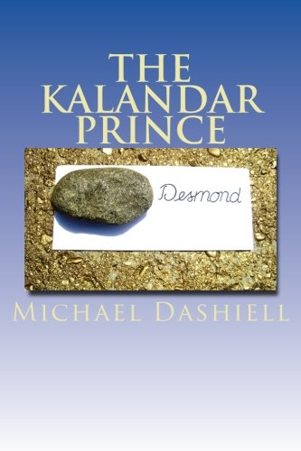The Kalandar Prince: A Romantic Novel: Dashiell, Michael