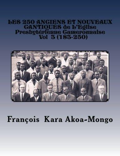 9781484036570: LES 250 ANCIENS ET NOUVEAUX CANTIQUES DE L'Eglise Presbyt�rienne Camerounaise