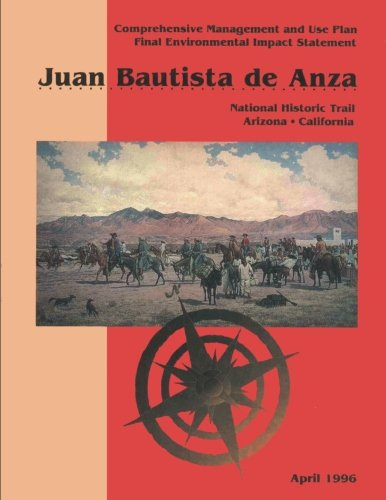 9781484037294: Juan Bautista de Anza: Comprehensive Management and Use Plan/Final Environmental Impact Statement