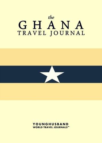 The Ghana Travel Journal: Younghusband World Travel