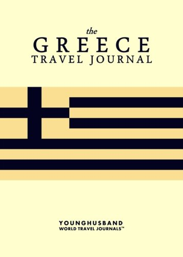 The Greece Travel Journal: Younghusband World Travel Journals