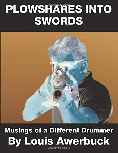 Plowshares Into Swords: Musings of a Different Drummer: Awerbuck, Louis