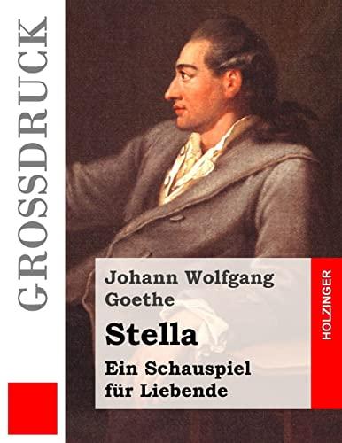 9781484040072: Stella (Großdruck): Ein Schauspiel für Liebende (German Edition)