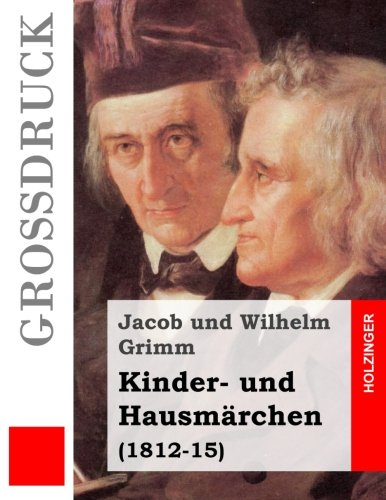 9781484040218: Kinder- und Hausmärchen (Großdruck): (1812-15)