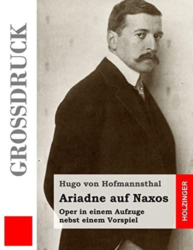 9781484040454: Ariadne auf Naxos (Großdruck): Oper in einem Aufzuge nebst einem Vorspiel (German Edition)