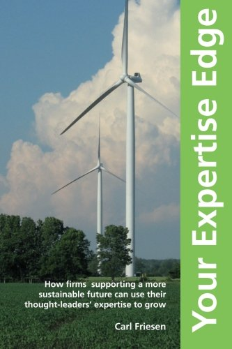 9781484040805: Your expertise edge: How firms supporting a more sustainable future can use their thought-leaders' expertise to grow