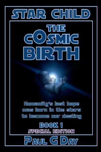 Star Child: The Cosmic Birth (Extended with Illustrations) (Volume 2) (1484041070) by Paul Day