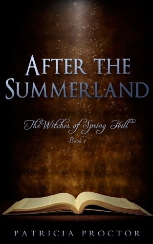 9781484041291: After the Summerland: The Witches of Spring Hill (Volume 1)