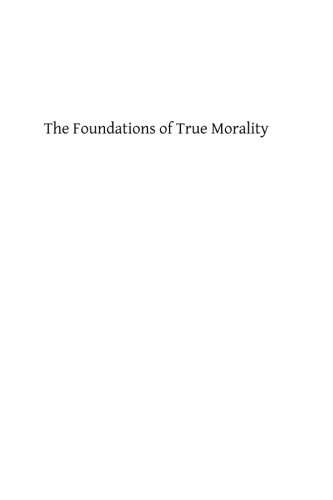 9781484044858: The Foundations of True Morality